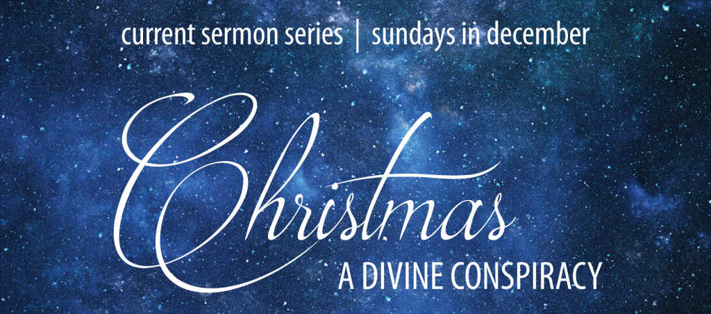 Christmas: A Divine Conspiracy – Part 1