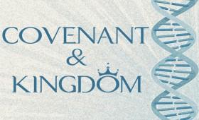 Covenant & Kingdom
