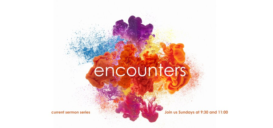 Encounters Sermon Riverbluff Church