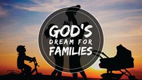God's Dream For Families