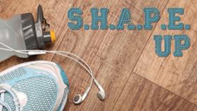 S.H.A.P.E. Up