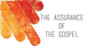 The Assurance Of The Gospel