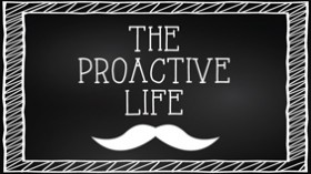 The Proactive Life