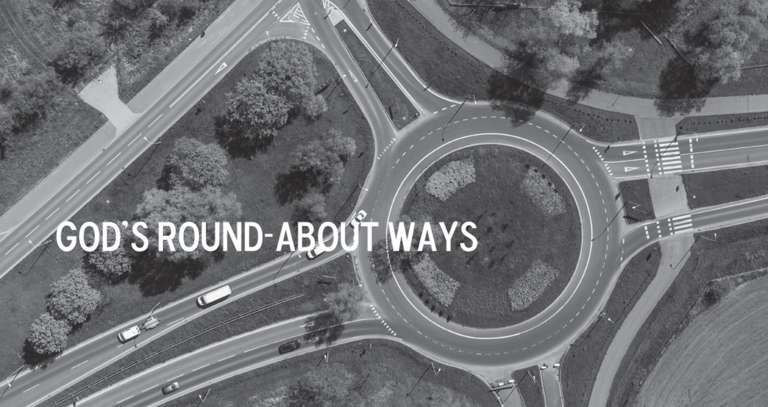 God's Round-About Ways