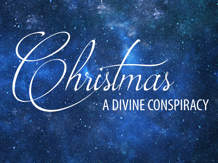 Christmas: A Divine Conspiracy