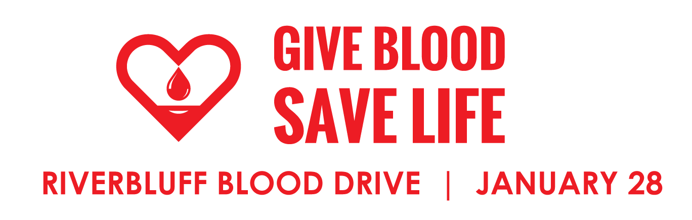 Give Blood. SAve Life. Riverbluff Blood Drive.