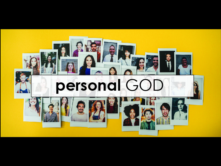 Personal God sermon series