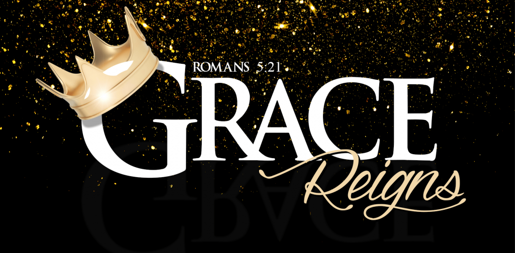 Grace Reigns