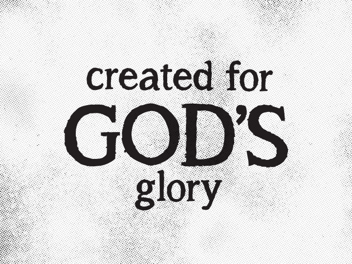 Created for God's Glory