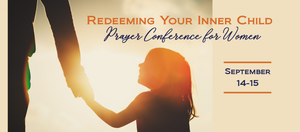 Redeeming Your Inner Child Prayer Conference for Women