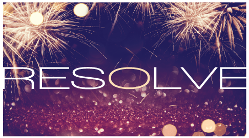 Resolve, Part 1 – Better than Regrets or Resolutions