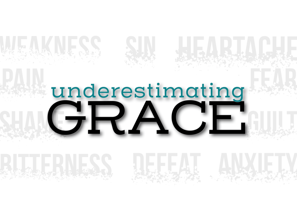 Underestimating Grace