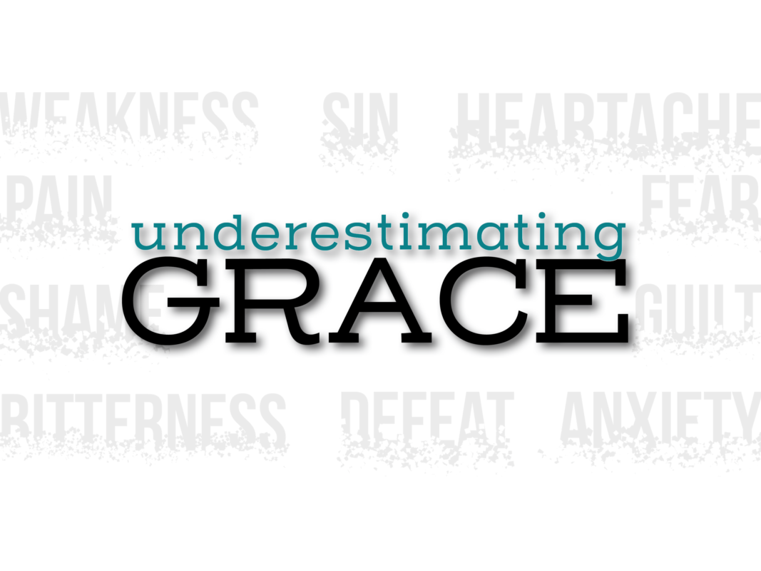 UNDERESTIMATING GRACE SERMON GRAPHIC SLIDE