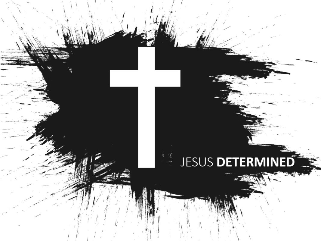 JESUS DERTERMINED SERMON GRAPHIC