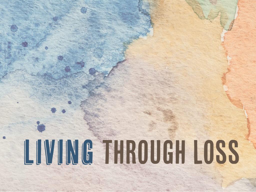 Living through Loss