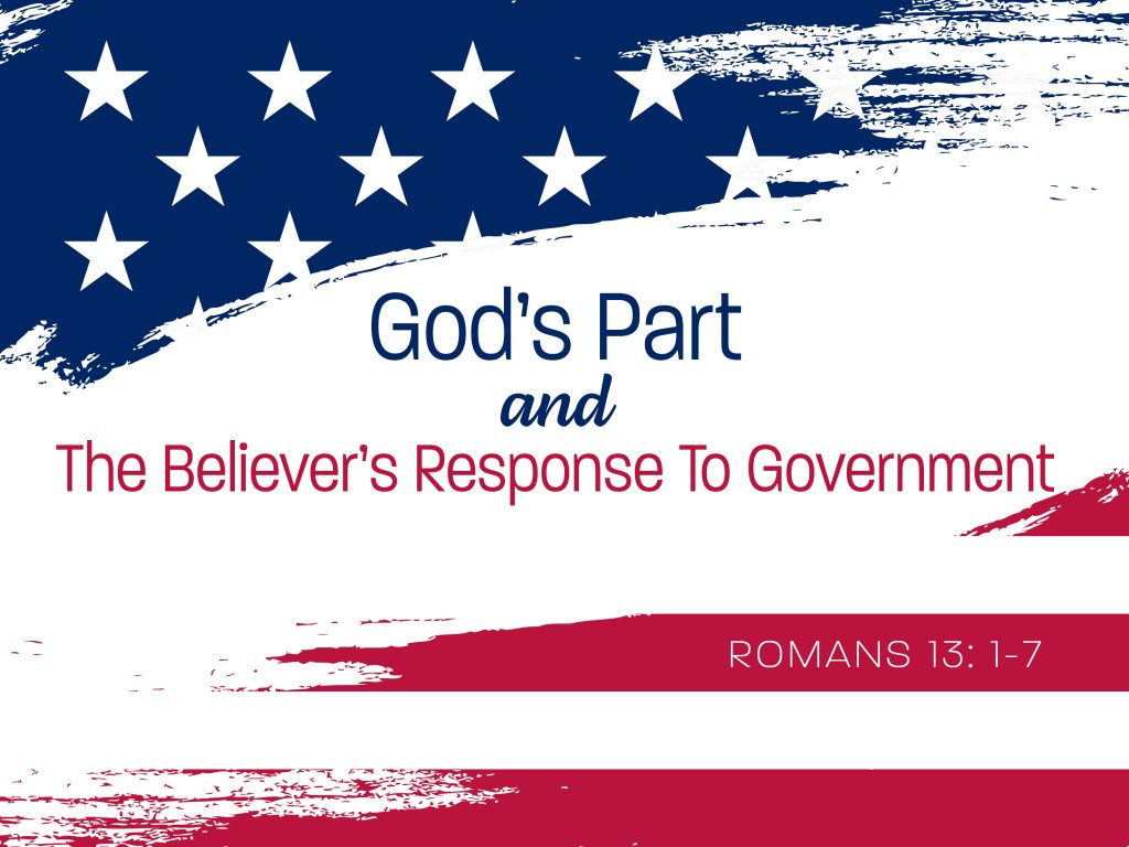 God's Part and the Believer's Response to Government.