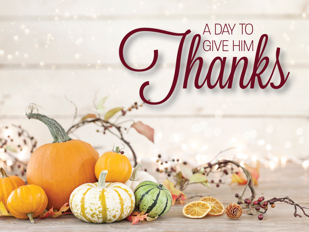A Day to Give Him Thanks