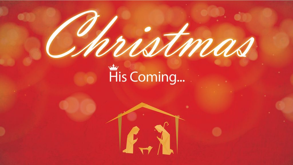 Christmas – HIS Coming…