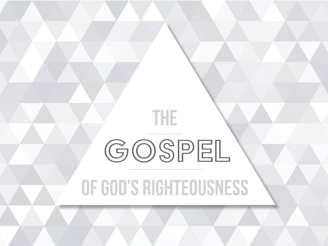 THE GOSPEL OF GODS RIGHTEOUSNESS SERMON GRAPHIC