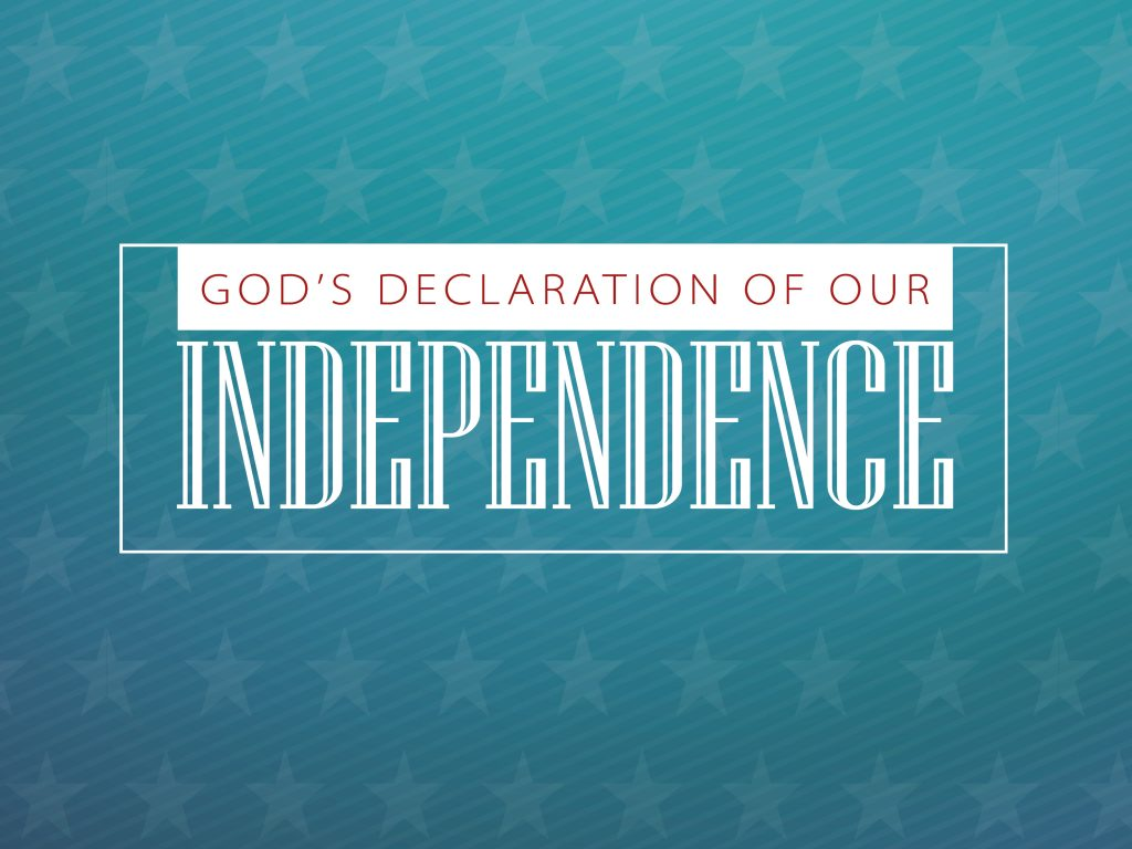 God's Declaration of Our Independence